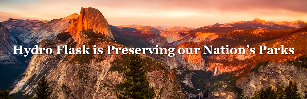 Hydro Flask Is Preserving Our Nation S Parks Purpose Over Profit